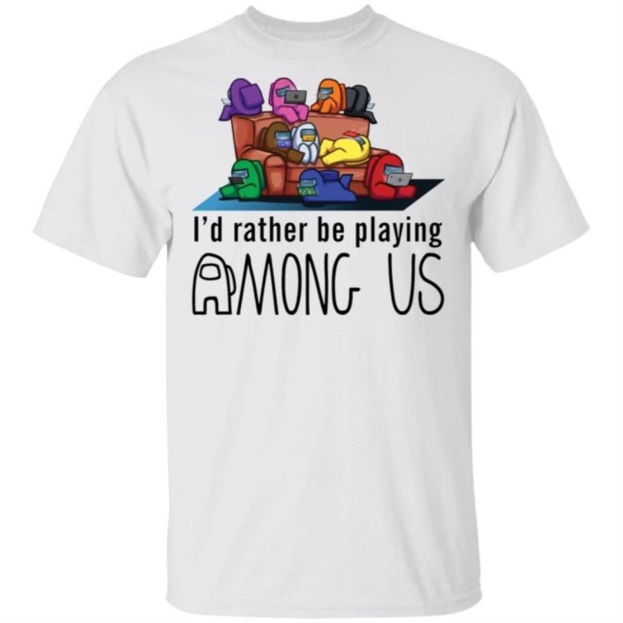 I'd Rather Be Playing Among Us Shirt