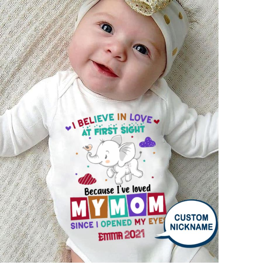 Elephant baby I believe in love at first sight love mymom since I opened my eyes 2021 custom name shirt