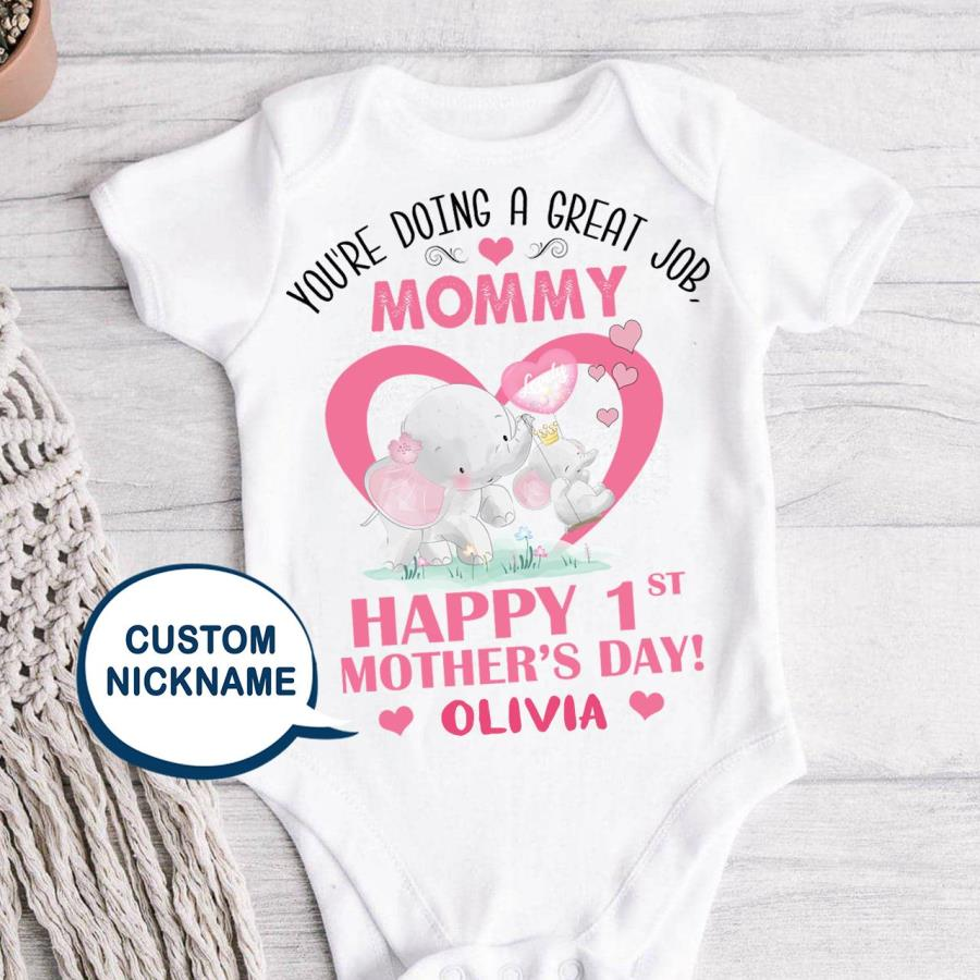 Elephant baby you're doing a great job mommy happy 1st mother's day custom name shirt