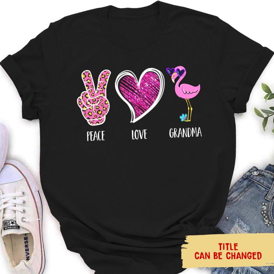 Flamingo Peace Love Grandma Personalized Custom Women_s Shirt unisex, hoodie, sweatshirt