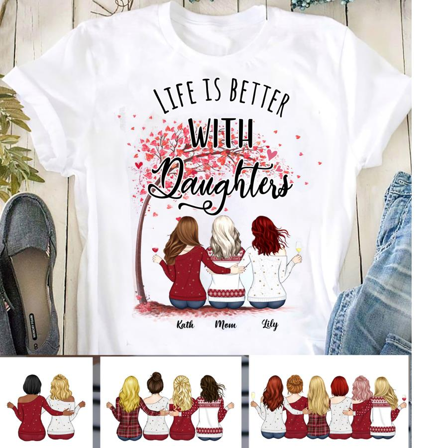 Life is better with Daughters Custom name shirt, Personalized Mother Daughter shirt Gift, Happy Mother's Day shirt Gift