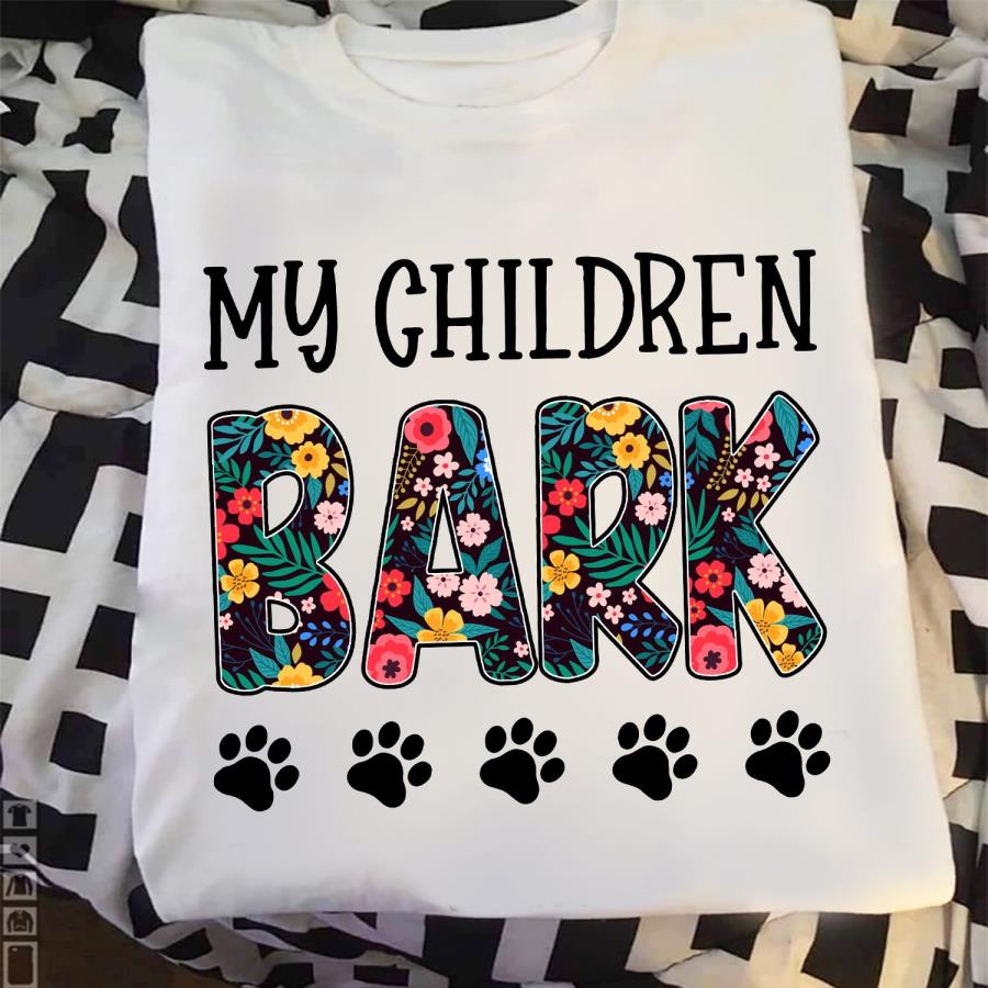 My children bark dog paw shirt