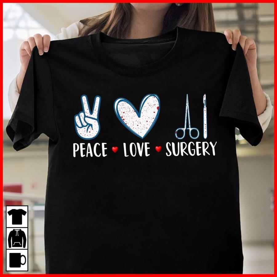 Peace love surgery cute gift shirt