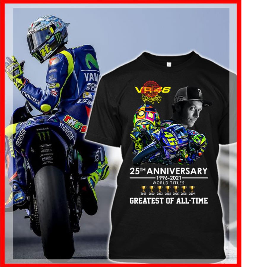 VR 46 25th anniversary 1996-2021 world titles greatest of all time signature shirt