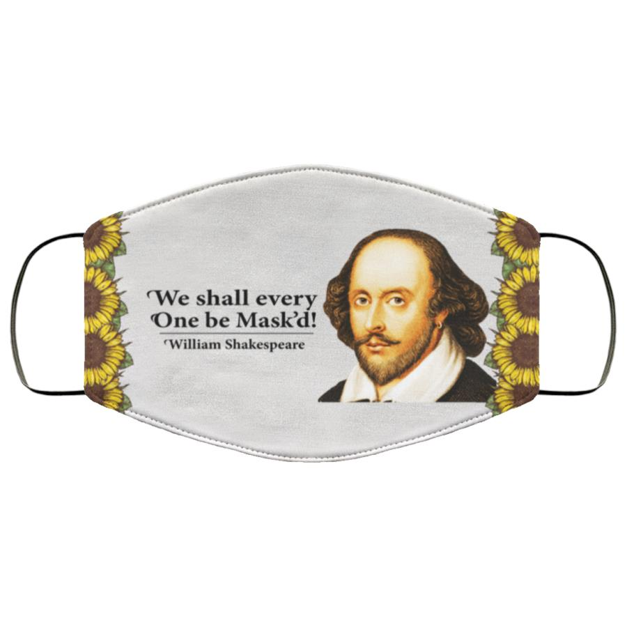We Shall Everyone Be Mask'd William Shakespeare Face Mask