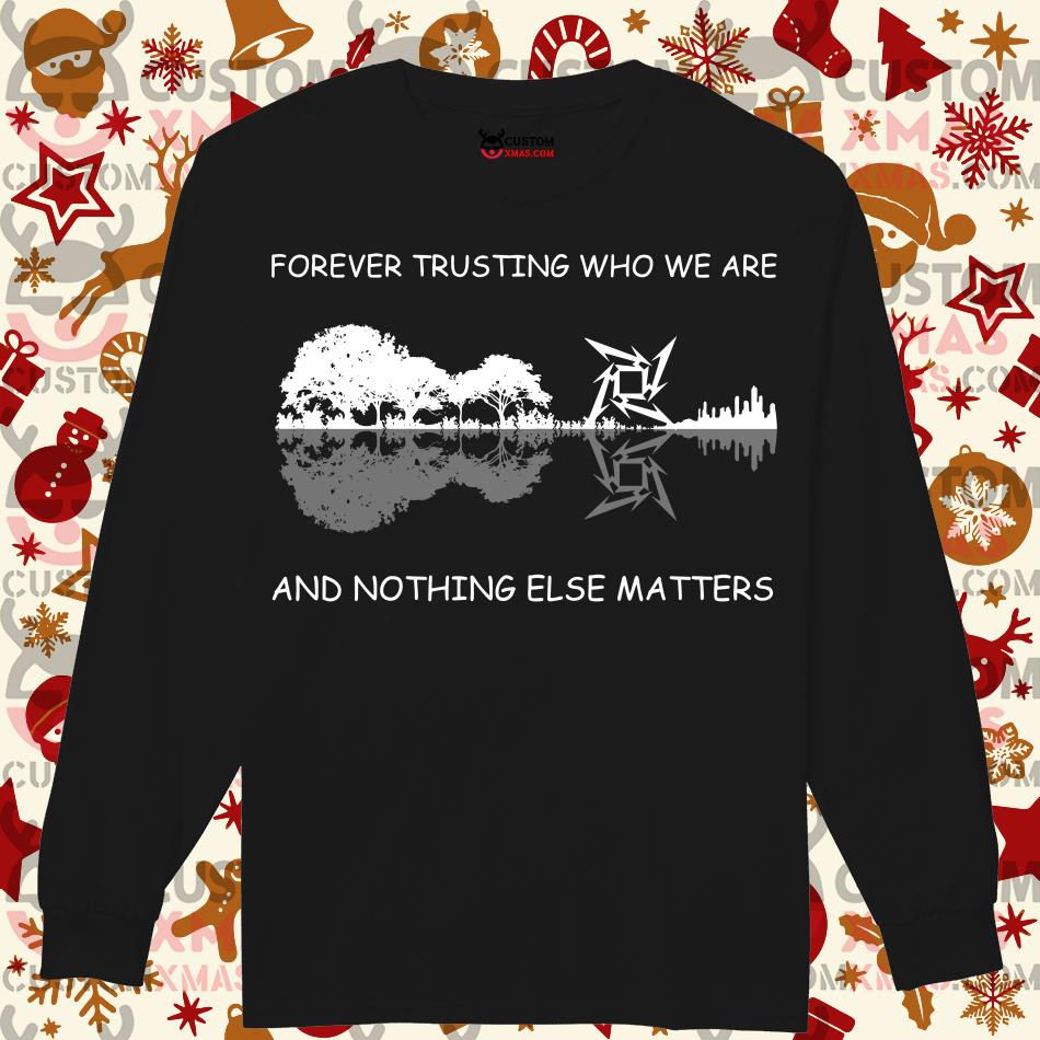 Metallica guitar lake Forever trusting who we are and nothing else matters Longsleeved