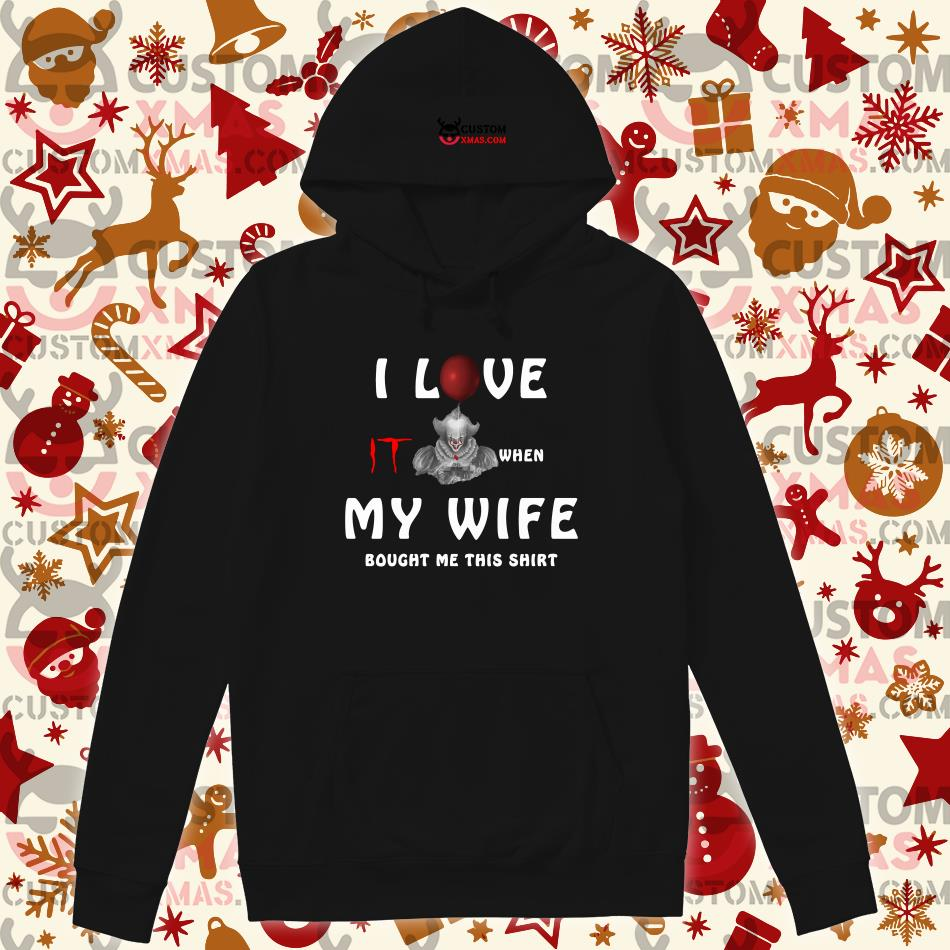 Pennywise I love IT when my husband bought me this hoodie
