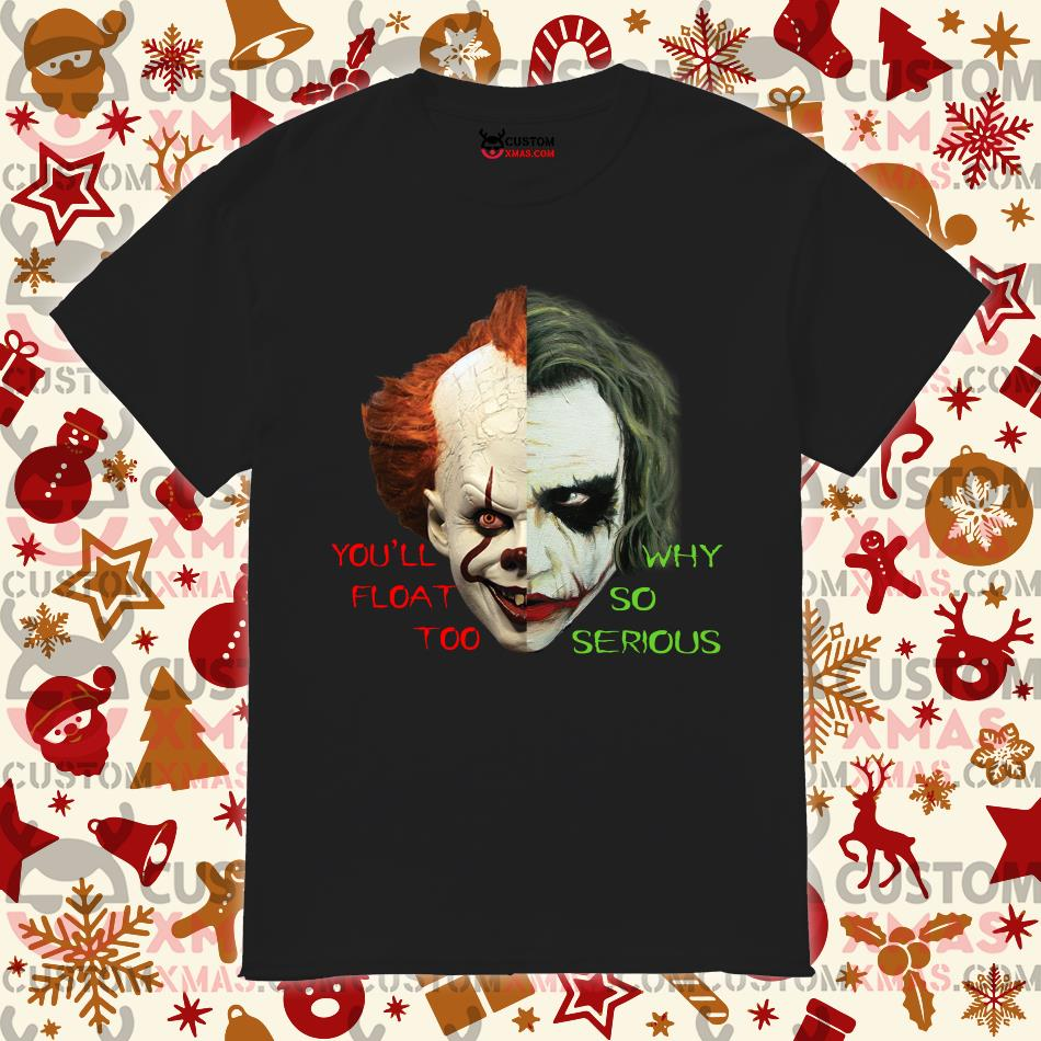 Pennywise You'll Float Too Joker Why so serious shirt