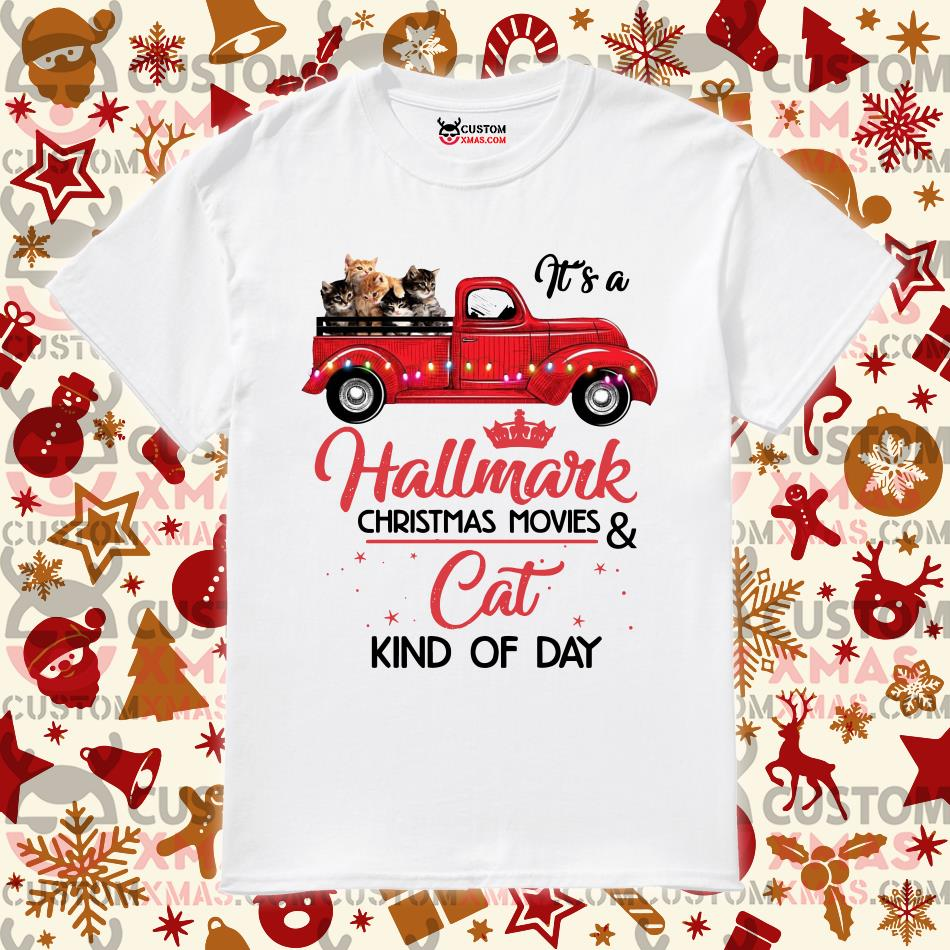 Hallmark Christmas Shirt.It S A Hallmark Christmas Movies And Cat Kind Of Day Shirt