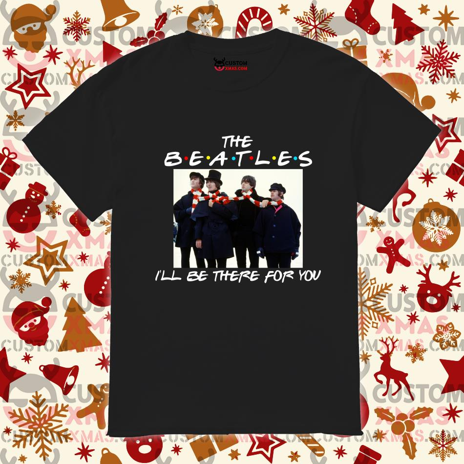 The Beatles I'll be there for you Friends shirt