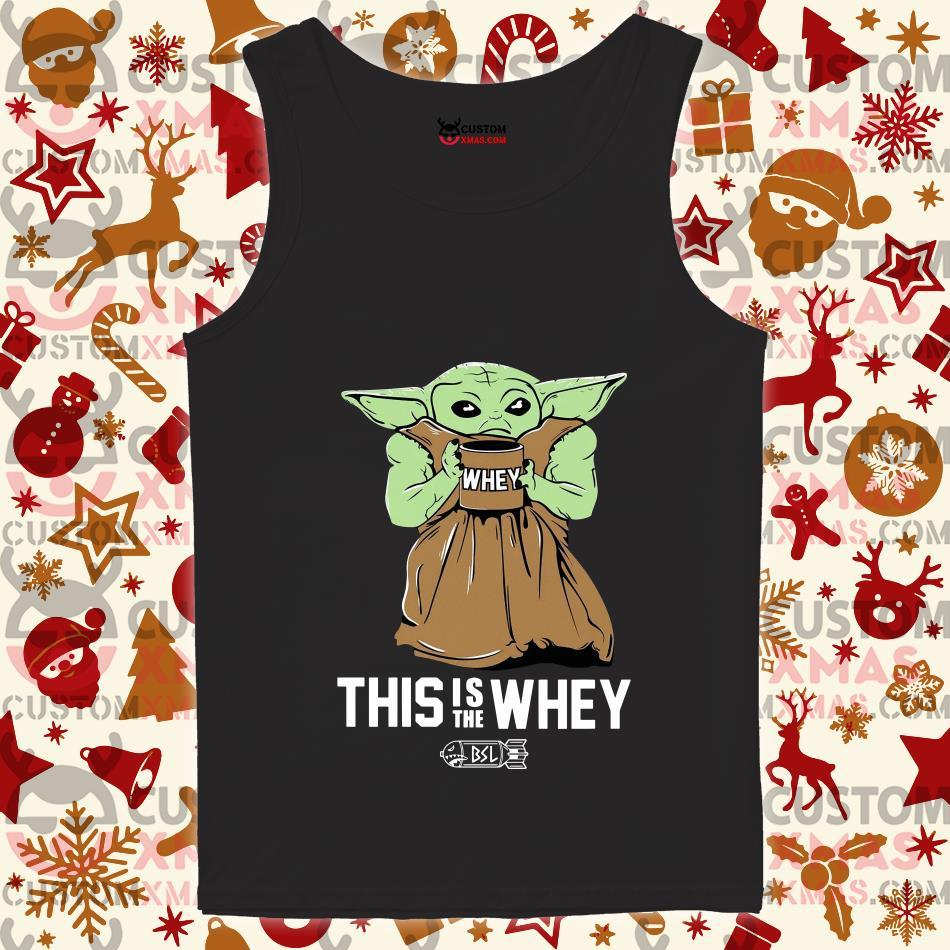 Baby Yoda Gym This Is The Whey Shirt Customxmas