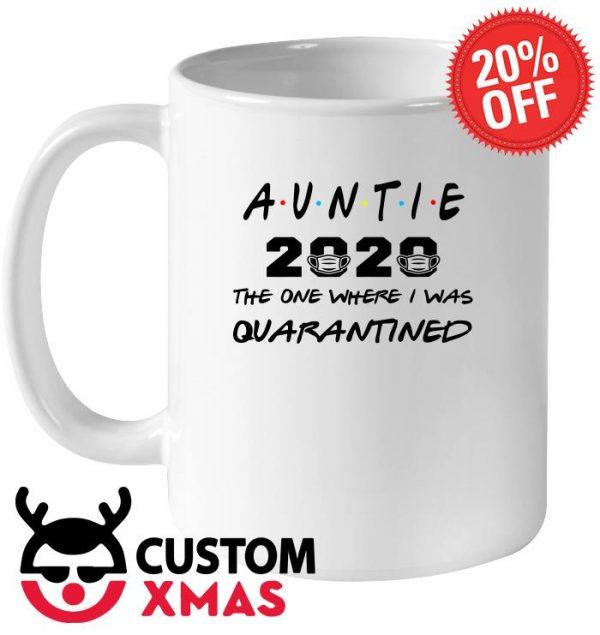 Auntie 2020 The one where I was Quarantined mug