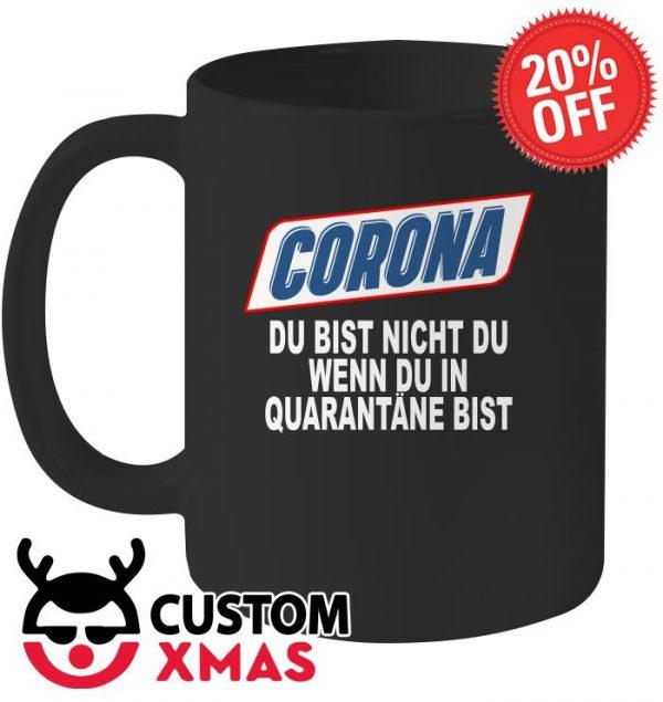 Corona Du bist nicht du wenn du in quarantane bist mug