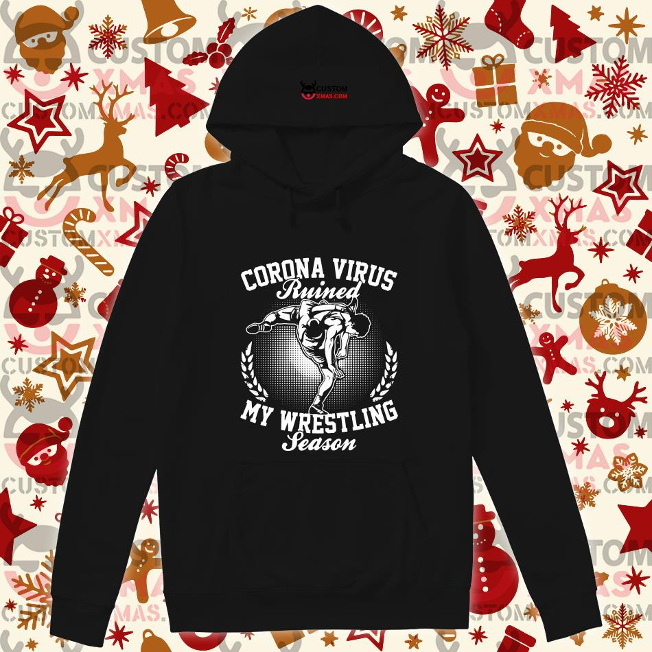 Coronavirus Ruined my wrestling season hoodie