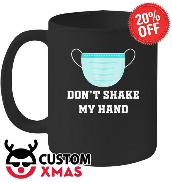 Don't Shake my hand Coronavirus mug