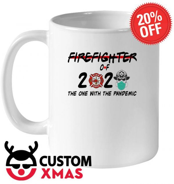 Firefighter of 2020 the one with the Pandemic mug
