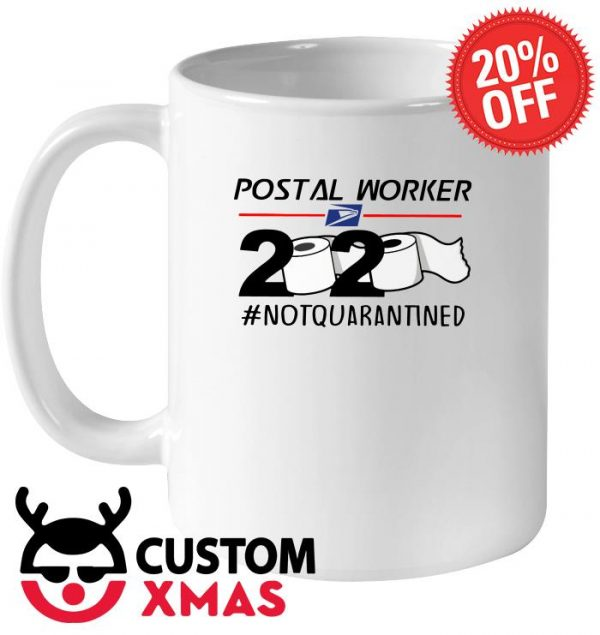 Postal Worker 2020 #NotQuarantined mug