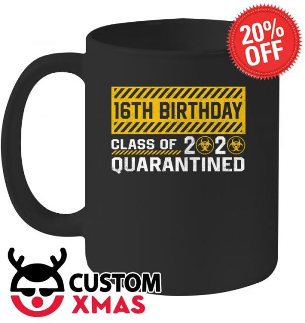 16th Birthday class of 2020 quarantined mug