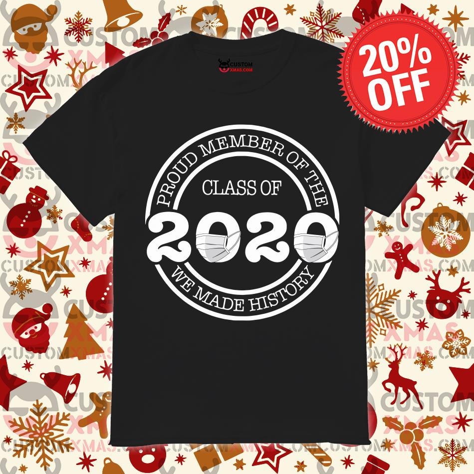 FAST Shipping Proud Member Of The Class Of 2020 We Made