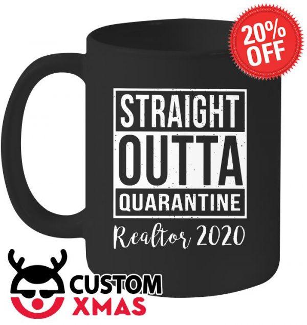 Straight outta quarantine realtor 2020 mug