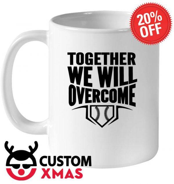 Together we will overcome mug