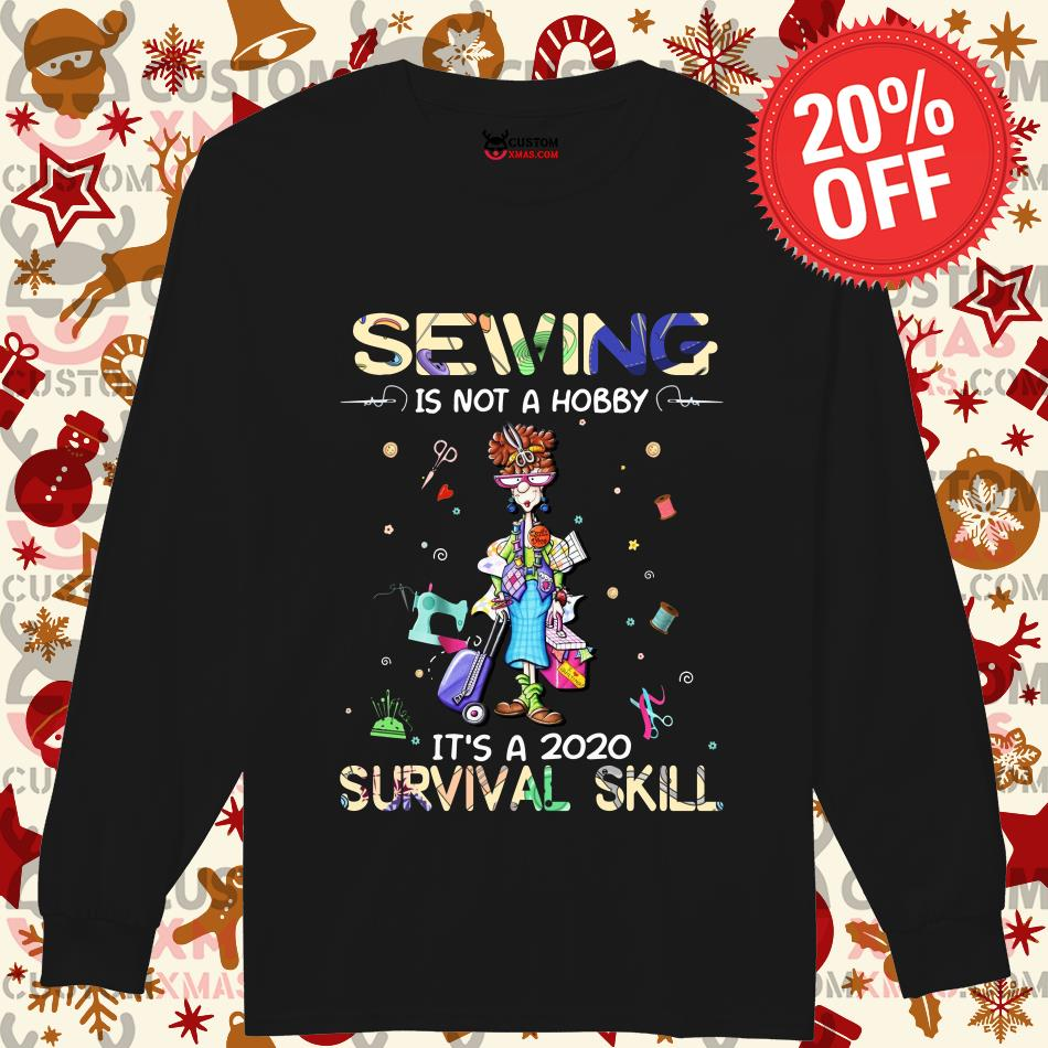 Custom Name Sewing is not a Hobby Its a 2020 Survival Skill Saying Shirt Sweatshirt Hoodie for Women Ladies Men