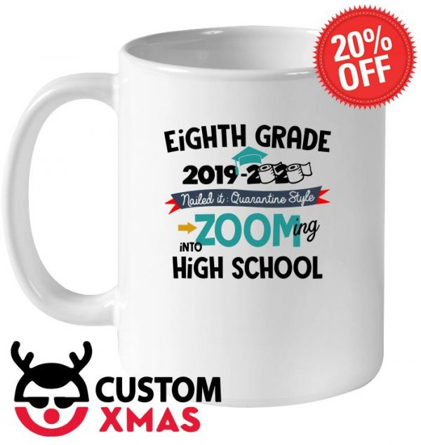 Eighth Grade 2019 2020 nailed it quarantine style zooming into high school mug