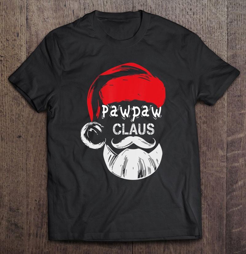 Pawpaw Claus Christmas Grandpa Gift Shirt